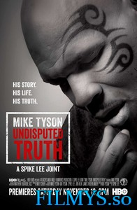 Правда Майка Тайсона / Mike Tyson: Undisputed Truth